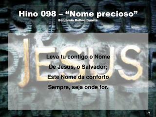"""Hino 098 – """"Nome precioso"""" Benjamin Rufino Duarte"""