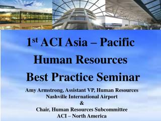 1 st  ACI Asia – Pacific Human Resources       Best Practice Seminar