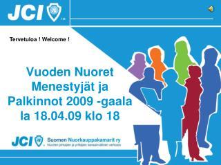 Vuoden Nuoret Menestyjät ja Palkinnot 2009 -gaala la 18.04.09 klo 18
