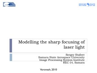 Modelling the sharp focusing of laser light