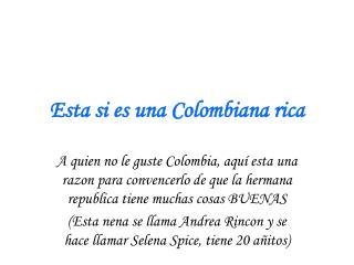 Esta si es una Colombiana rica