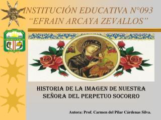 """INSTITUCIÓN EDUCATIVA N°093 """"EFRAIN ARCAYA ZEVALLOS"""""""