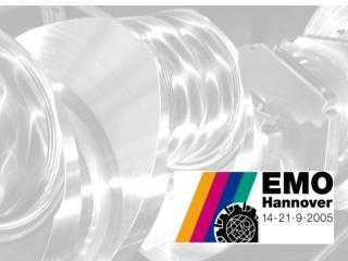 EMO Hannóver 2005  –   El Mundo de la Tecnología para la Industria Metal Mecánica