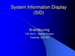 System Information Display (SID)