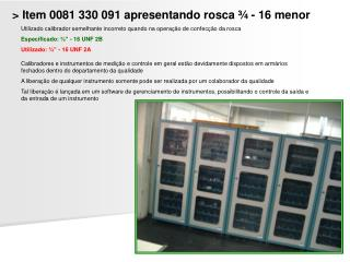 > Item 0081 330 091 apresentando rosca ¾ - 16 menor