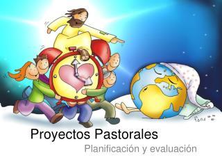 Proyectos Pastorales
