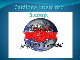 Cat�logo  Intercinto  S.coop.