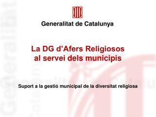 La DG d'Afers Religiosos  al servei dels municipis