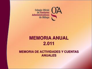 MEMORIA ANUAL 2.011 MEMORIA DE ACTIVIDADES Y CUENTAS ANUALES