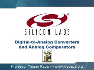 Digital-to-Analog Converters and Analog Comparators
