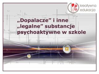 �Dopalacze� i inne �legalne� substancje psychoaktywne w szkole