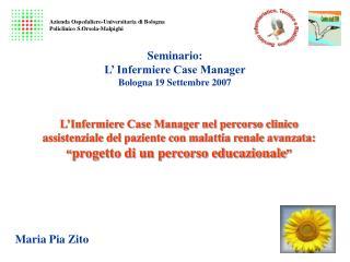 Seminario:  L' Infermiere Case Manager Bologna 19 Settembre 2007