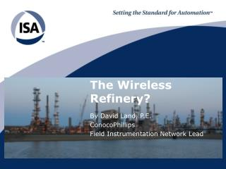 The Wireless Refinery