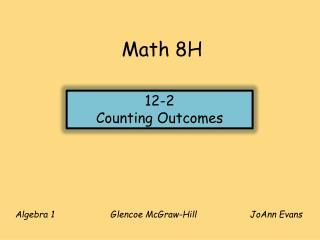 Algebra 1                     Glencoe McGraw-Hill                JoAnn Evans
