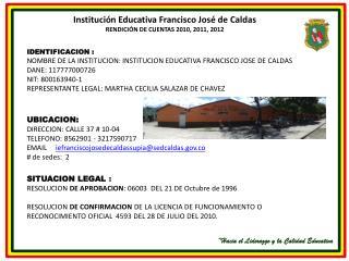 Instituci�n Educativa Francisco Jos� de Caldas RENDICI�N DE CUENTAS 2010, 2011, 2012