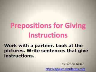 Prepositions for  Giving Instructions