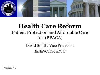 Health Care Reform Patient Protection and Affordable Care Act PPACA