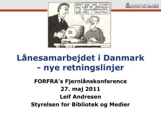 Lånesamarbejdet i Danmark - nye retningslinjer