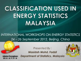 Presented By : Masidah Mohd. Fadzil Department of Statistics, Malaysia