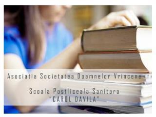 "Asociaţia Doamnelor Vrâncene Şcoala Postliceală Sanitară ""Carol Davila"""