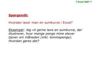 Spørgsmål: Hvordan laver man en sumkurve i Excel?