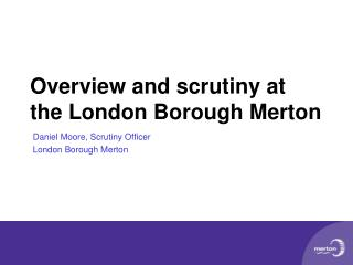 Overview and scrutiny at the London Borough Merton
