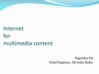 Internet for  multimedia content