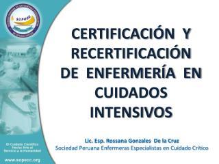 CERTIFICACIÓN  Y  RECERTIFICACIÓN     DE  ENFERMERÍA  EN  CUIDADOS  INTENSIVOS