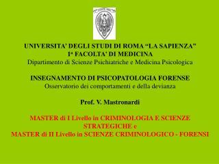 """UNIVERSITA' DEGLI STUDI DI ROMA """"LA SAPIENZA"""" 1 a  FACOLTA' DI MEDICINA"""