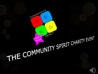 THE COMMUNITY SPIRIT CHARITY EVENT