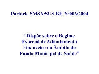 Portaria SMSA/SUS-BH Nº006/2004