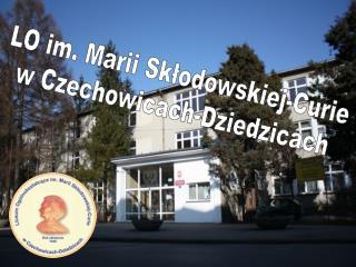 LO im. Marii Skłodowskiej-Curie w Czechowicach-Dziedzicach