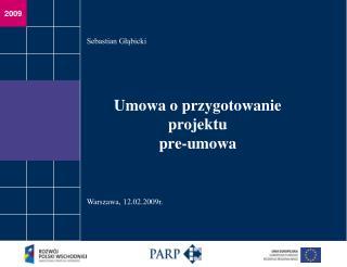 Umowa o przygotowanie projektu  pre-umowa