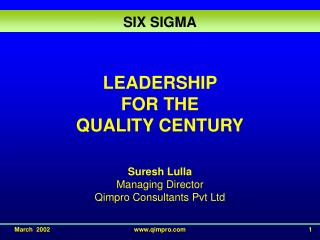LEADERSHIP  FOR THE  QUALITY CENTURY