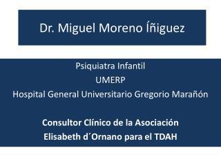 Dr. Miguel Moreno Íñiguez