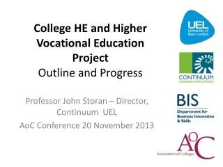 College HE and Higher Vocational Education Project  Outline and Progress