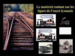 Le matériel roulant sur les lignes de l'ouest lyonnais