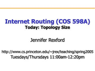 Internet Routing COS 598A Today: Topology Size
