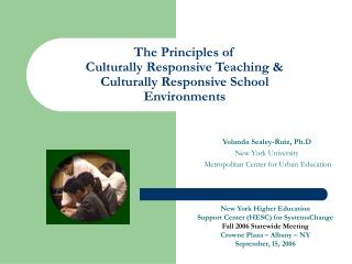 The Principles of  Culturally Responsive Teaching   Culturally Responsive School Environments