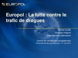Europol : La lutte contre le trafic de drogues