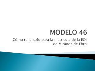 MODELO 46
