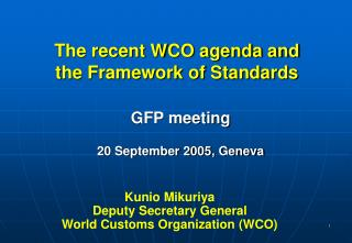The recent WCO agenda and  the Framework of Standards