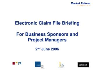 Electronic Claim File Briefing For Business Sponsors and Project Managers 2 nd  June 2006