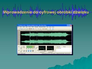 Wprowadzenie do cyfrowej obróbki dźwięku