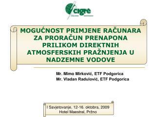 Mr.  Mimo Mirkovi ć, ETF Podgorica Mr. Vladan Radulović, ETF Podgorica
