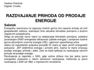 Vladimir Potočnik Zagreb, Croatia RAZDVAJANJE PRIHODA OD PRODAJE ENERGIJE Sažetak