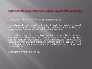 Services include fixed and mobile telephone networks