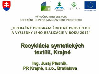Ing. Juraj Plesník,  PR Krajné, s.r.o., Bratislava