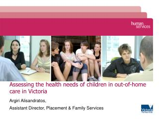 Assessing the health needs of children in out-of-home care in Victoria