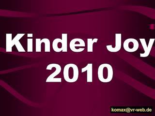 Kinder Joy 2010
